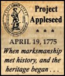 Project Appleseed: April 19, 1775 When marksmanship met history, and the heritage began...